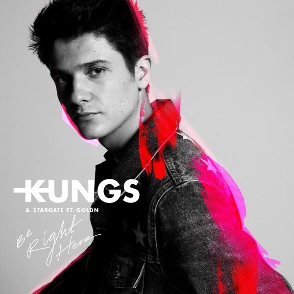 Kungs, Stargate, GOLDN - Be Right Here