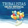 Velha Infância Bruno Martini Remix feat Bruno Martini Single