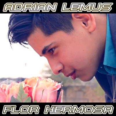 Flor Hermosa - Single - Adrian Lemus