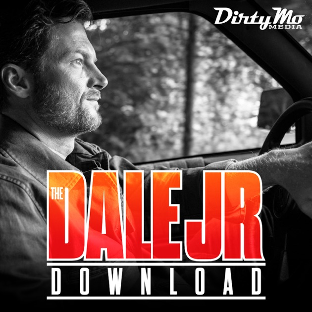 The Dale Jr Download Dirty Mo Media By Dirty Mo Radio On Apple