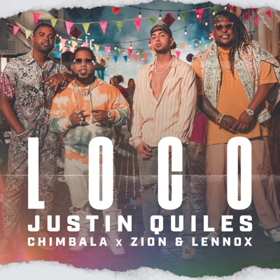 Justin Quiles, Chimbala & Zion & Lennox<