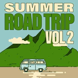 Summer Road Trip (Vol. 2 / Fixed Playlist)