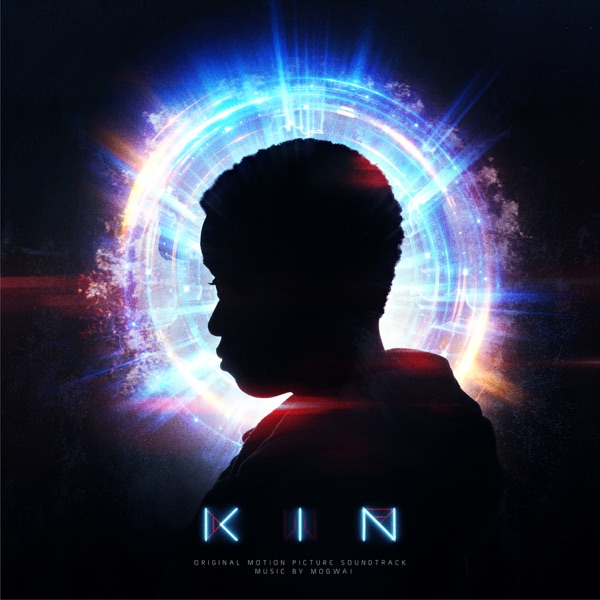KIN (Original Motion Picture Soundtrack)
