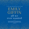 All We Ever Wanted: A Novel (Unabridged) AudioBook Download