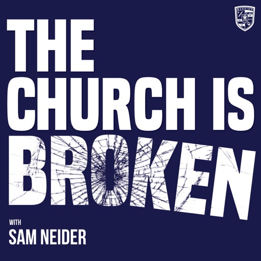 Cover image of THE CHURCH IS BROKEN WITH SAM NEIDER