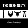 Good Company - The Dead South