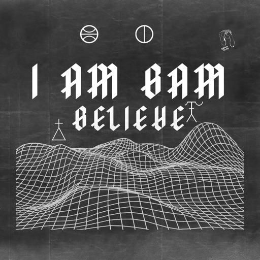 Believe - Single by I Am Bam