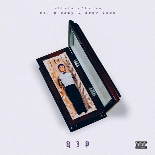 Olivia O'Brien - RIP (feat. G-Eazy & Drew Love) - Single