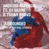 Surrounded (feat. DJ Vadim & Yarah Bravo) [Live at Red Bull Studios London] - Single ジャケット写真