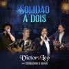 Victor & Leo - Solidão A Dois (feat. Chitãozinho & Xororó) [Ao Vivo]  arte