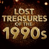 Lost Treasures of the 1990s