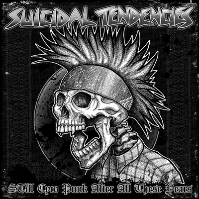STill Cyco Punk After All These Years - Suicidal Tendencies