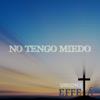 Union3 - No Tengo Miedo (feat. Effetá) portada