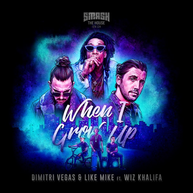 Dimitri Vegas & Like Mike & Wiz Khalifa – When I Grow Up – Single [iTunes Plus M4A] | iplusall.4fullz.com