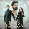 Door Ho Gaya - Akhil Sachdeva mp3