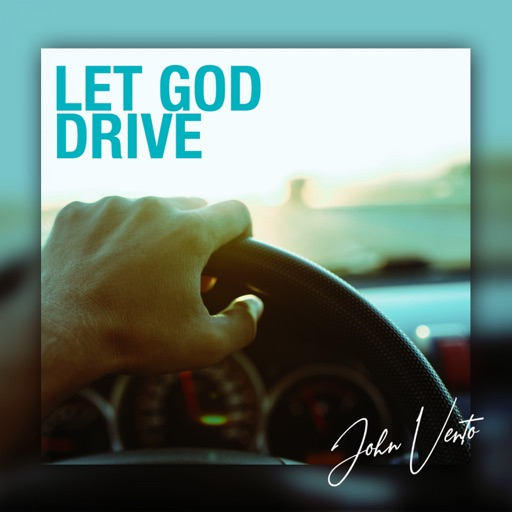 Art for Let God Drive by John Vento