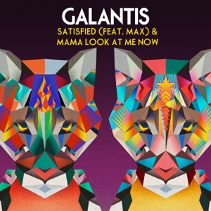 Galantis - Satisfied feat. MAX