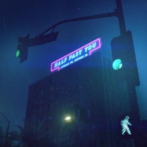 Half Past You (feat. Future Jr.) - Single Mp3 Download