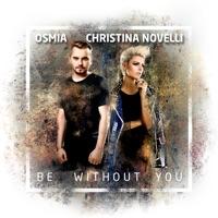 Be Without You (Alcyon X rmx) - OSMIA - CHRISTINA NOVELLI