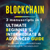 Blockchain: 3 manuscripts in 1 - Ultimate Beginner's, Intermediate & Advanced Guide to Learn and Understand Blockchain Technology (Unabridged) - James C. Anderson