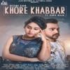 Khore Khabbar (feat. Kapil Raja) - Single