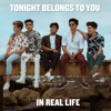 Tonight Belongs to You - In Real Life mp3