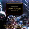 Dan Abnett - Know No Fear: The Horus Heresy, Book 19 (Unabridged) artwork