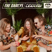The Darcys - Just Here with My Friends (feat. Leah Fay)
