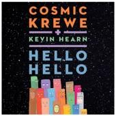 Cosmic Krewe - Hello Hello (One Planet)