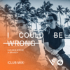 Lucas & Steve & Brandy - I Could Be Wrong (Club Mix) artwork