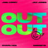 Joel Corry & Jax Jones - OUT OUT (feat. Charli XCX & Saweetie) artwork