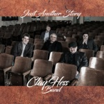 Clay Hess Band - Next Train to Anywhere