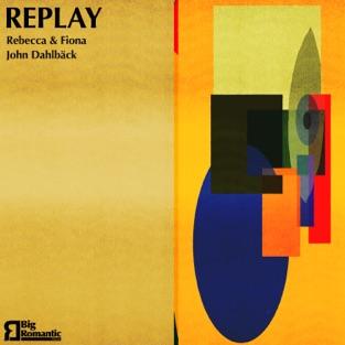 Rebecca & Fiona & John Dahlbäck – Replay – Single [iTunes Plus AAC M4A]