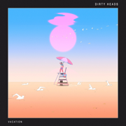 Vacation - Dirty Heads