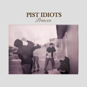 Pist Idiots - Leave It at That