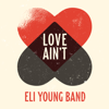 Love Ain t - Eli Young Band mp3