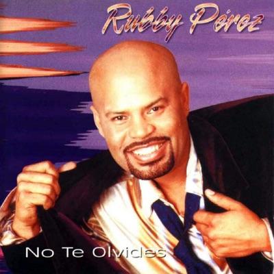 No Te Olvides - Rubby Perez