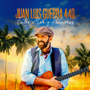 Entre Mar y Palmeras - Juan Luis Guerra