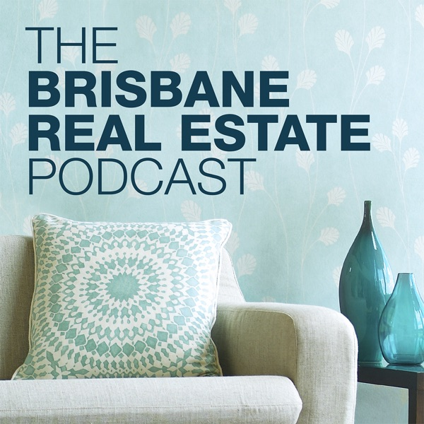 The Brisbane Real Estate Podcast