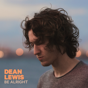 Dean Lewis Be Alright  Dean Lewis album songs, reviews, credits