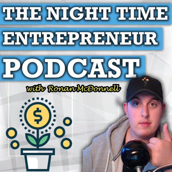 The Night Time Entrepreneur Podcast   Online Business   Passive Income   Amazon FBA   Affiliate Marketing   Content Monetization