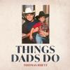 Things Dads Do - Thomas Rhett mp3