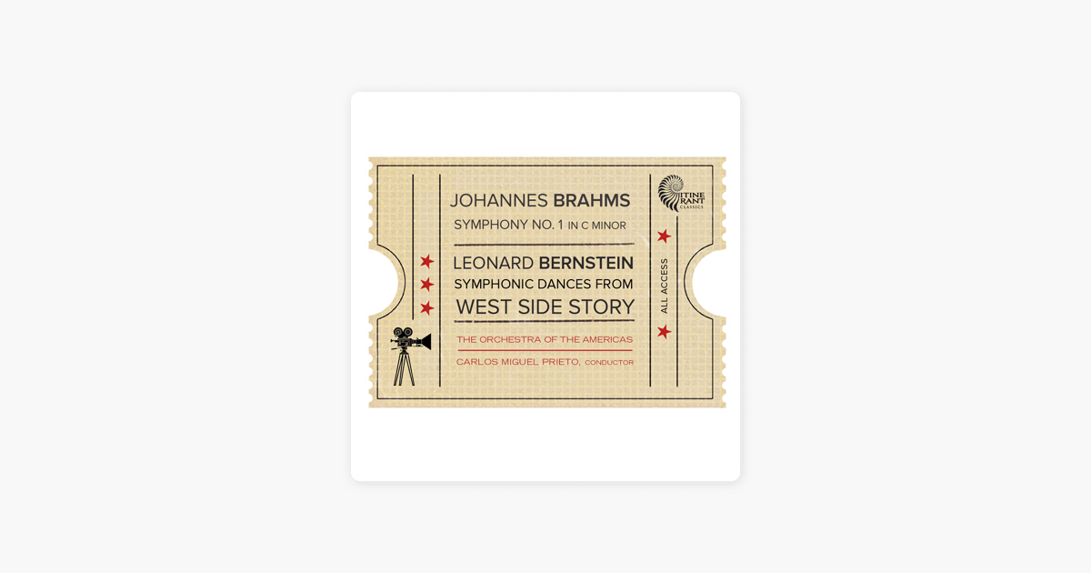 J Brahms Symphony No 1 Op 68 L Bernstein Symphonic Dances From West Side Story By The Orchestra Of The Americas Carlos Miguel Prieto
