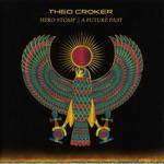 Theo Croker - Hero Stomp // A Future Past