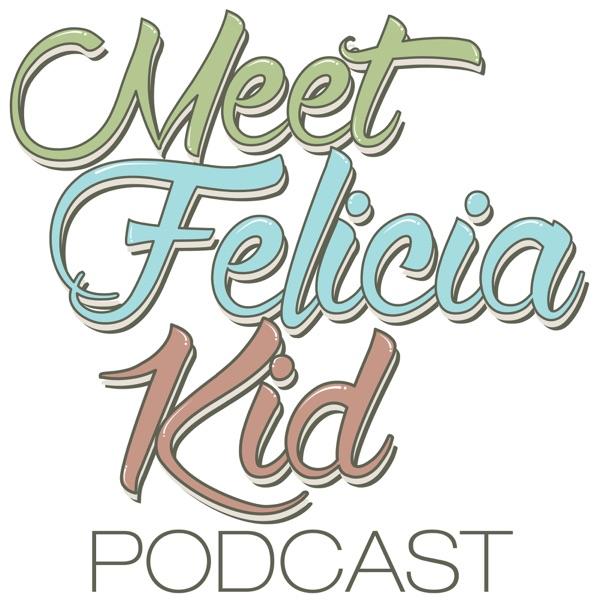 Meet Felicia Kid