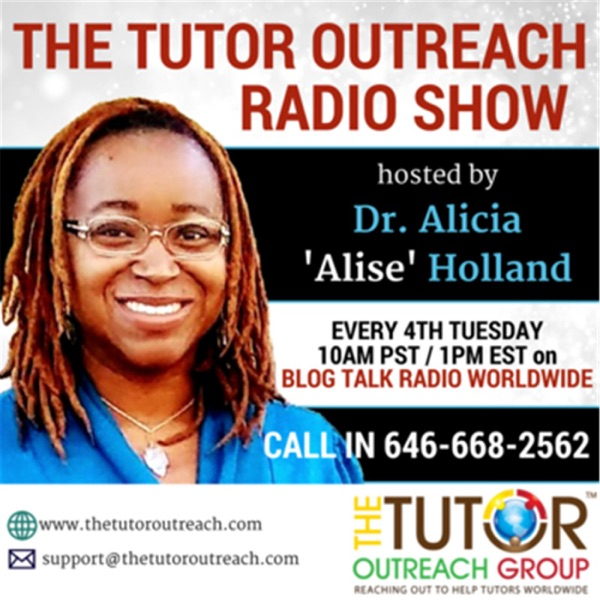 """The Tutor Outreach Radio with Dr. Alicia """"Alise"""" Holland"""