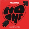 Melymel - No One feat Mozart La Para Song Lyrics