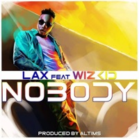L.A.X - Nobody (feat. Wizkid) - Single
