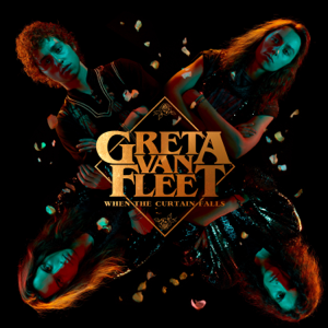 When the Curtain Falls - Greta Van Fleet