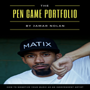 The Pen Game Portfolio: How to Monetize Your Music as an Independent Artist (Unabridged)